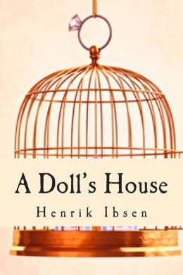 ibsen a dolls house A short summary of henrik ibsen's a doll's house this free synopsis covers all the crucial plot points of a doll's house.